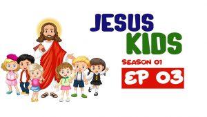 Jesus Kids: 1×3